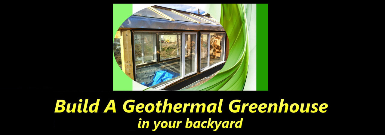 Build A Geothermal Greenhouse In Your Backyard